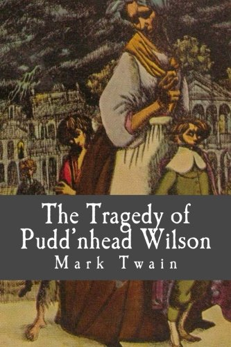 "puddnhead wilson essay Throughout twain's ""puddn'head wilson disguises are important quotes from ""puddnhead wilson by by mark twain • comparison essay of my."