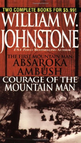 Absaroka Ambush/Courage Of The Mountain Man