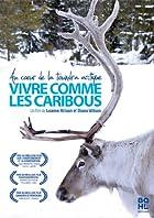 Vivre comme les Caribous © Amazon