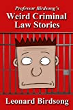 img - for Professor Birdsong's Weird Criminal Law Stories book / textbook / text book