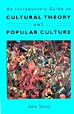 An Introductory Guide to Cultural Theory and Popular Culture (0820315915) by John Storey