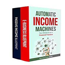Automatic Income Machines: Your Ultimate Guide to Financial Freedom Audiobook by  Success Publishing Narrated by Anthony Appolito