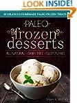 Paleo Frozen Desserts: 35 Delicious H...