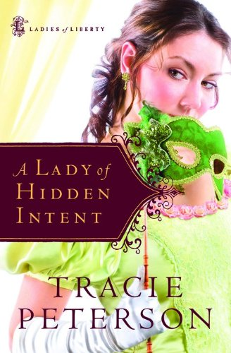 A Lady Of Hidden Intent (Ladies Of Liberty, Book 2) front-324971