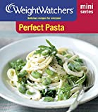 Perfect Pasta: Delicious Recipes for Everyone (Weight Watchers Mini Series)