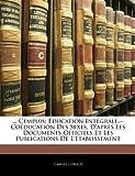 echange, troc Gabriel Giroud - Cempuis: Education Intgrale.--Coeducation Des Sexes, D'Aprs Les Documents Officiels Et Les Publications de L'Tablissement