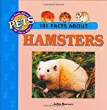 img - for 101 Facts About Hamsters (101 facts about pets) book / textbook / text book