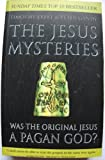 The Jesus Mysteries: The Original Jesus Was a Pagan God (0722536771) by Freke, Timothy
