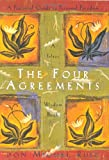 The Four Agreements: A Practical Guide to Personal Freedom (A Toltec Wisdom Book) (1878424319) by Don Miguel Ruiz