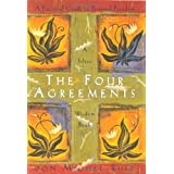 The Four Agreements: A Practical Guide to Personal Freedom (A Toltec Wisdom Book) ~ Janet Mills