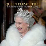 Jane Roberts Queen Elizabeth II: A Diamond Jubilee Souvenir Album (Royal Collection Publications - Souvenir Album)