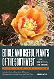 img - for Edible and Useful Plants of the Southwest: Texas, New Mexico, and Arizona by Tull Delena (2013-09-15) Paperback book / textbook / text book