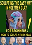 SCULPTING THE EASY WAY IN POLYMER CLA...