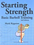 Starting Strength:  Basic Barbell Tra...