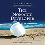 The Nomadic Developer: Surviving and Thriving in the World of Technology Consulting | Aaron Erickson