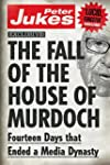 The Fall of the House of Murdoch: Fou...