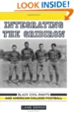 Integrating the Gridiron: Black Civil Rights and American College Football
