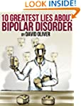 The 10 Greatest Lies About Bipolar Di...