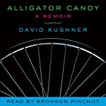 Alligator Candy: A Memoir | David Kushner