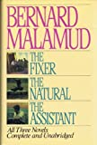 The Fixer, The Natural, The Assistant (All Three Novels, Complete and Unabridged) (156731001X) by Bernard Malamud