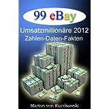 """99 eBay Umsatzmillion�re 2012 - Zahlen - Daten - Faktenvon """"Marion von Kuczkowski"""""""