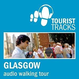 Tourist Tracks Glasgow MP3 Walking Tour Speech