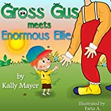 GROSS GUS Meets Enormous Ellie: Beautifully Illustrated Rhyming Children's Book for Beginner Readers (Ages 4-8)
