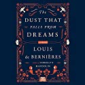 The Dust That Falls from Dreams: A Novel Audiobook by Louis de Bernieres Narrated by Avita Jay, David Sibley