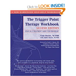 Amazon.com: The Trigger Point Therapy Workbook: Your Self-Treatment Guide for Pain Relief, Second Edition (9781572243750): Clair Davies, Amber Davies, David G. Simons: Books
