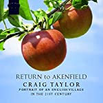 Return to Akenfield: Portrait of an English Village in the 21st Century | Craig Taylor