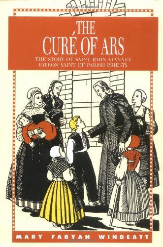 Cure of Ars: The Story of Saint John Vianney, Patron Saint of Parish Priests