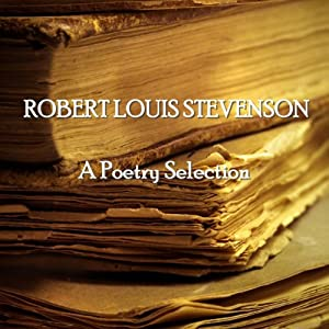 Robert Louis Stevenson: A Poetry Selection | [Robert Louis Stevenson]