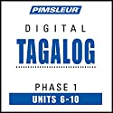 Tagalog Phase 1, Unit 06-10: Learn to Speak and Understand Tagalog with Pimsleur Language Programs Audiobook by  Pimsleur Narrated by  Pimsleur