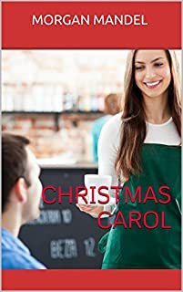Christmas Carol: A Short And Sweet Story Of Hope, Love, And The Spirit Of Christmas by Morgan Mandel ebook deal
