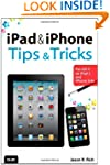 iPad and iPhone Tips and Tricks: For...