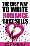 The Easy Way to Write Romance That Se...
