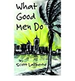 img - for [ [ [ What Good Men Do [ WHAT GOOD MEN DO ] By Laliberte, Scott ( Author )Jan-01-2006 Paperback book / textbook / text book