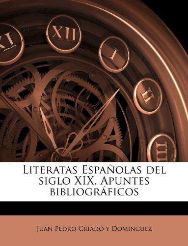 Literatas Españolas del siglo XIX. Apuntes bibliográficos