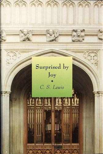 Surprised by joy  The shape of my early life, C. S Lewis