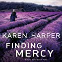 Finding Mercy Audiobook by Karen Harper Narrated by Gracie Peters
