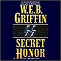 Secret Honor: Honor Bound 3 Audiobook by W.E.B. Griffin Narrated by Scott Brick