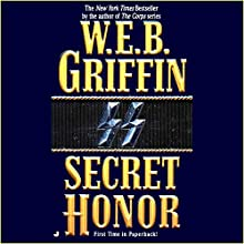 Secret Honor: Honor Bound 3 (       UNABRIDGED) by W.E.B. Griffin Narrated by Scott Brick