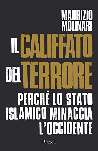 Il Califfato del terrore Perché lo Stato Islamico minaccia l'Occidente PDF