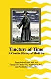 Tincture of Time: A Concise History of Medicine