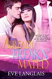 Already Freakn' Mated (Freakn' Shifters)