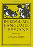 Intermediate Language Lessons (0965273571) by Serl, Emma