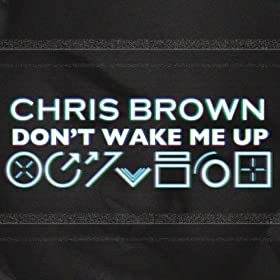 Don't Wake Me Up [Explicit]