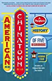 American Chinatown: A People&#8217;s History of Five Neighborhoods