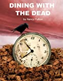 img - for Dining with the Dead: A Play for 8 About a Family Funeral book / textbook / text book