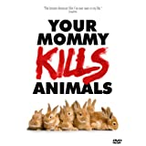 "Your Mommy Kills Animals (OmU)von ""Curt Johnson"""